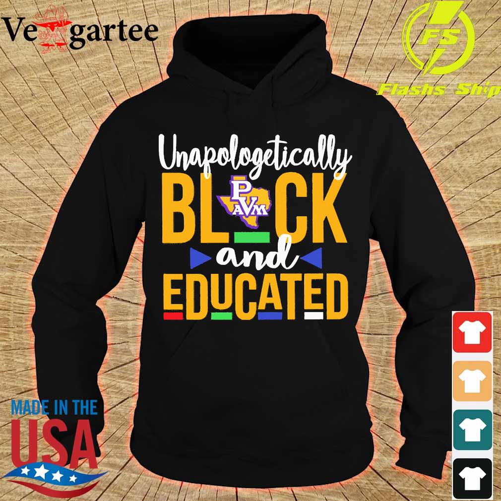 Unapologetically black Prairie View A'M University logo and educated s hoodie