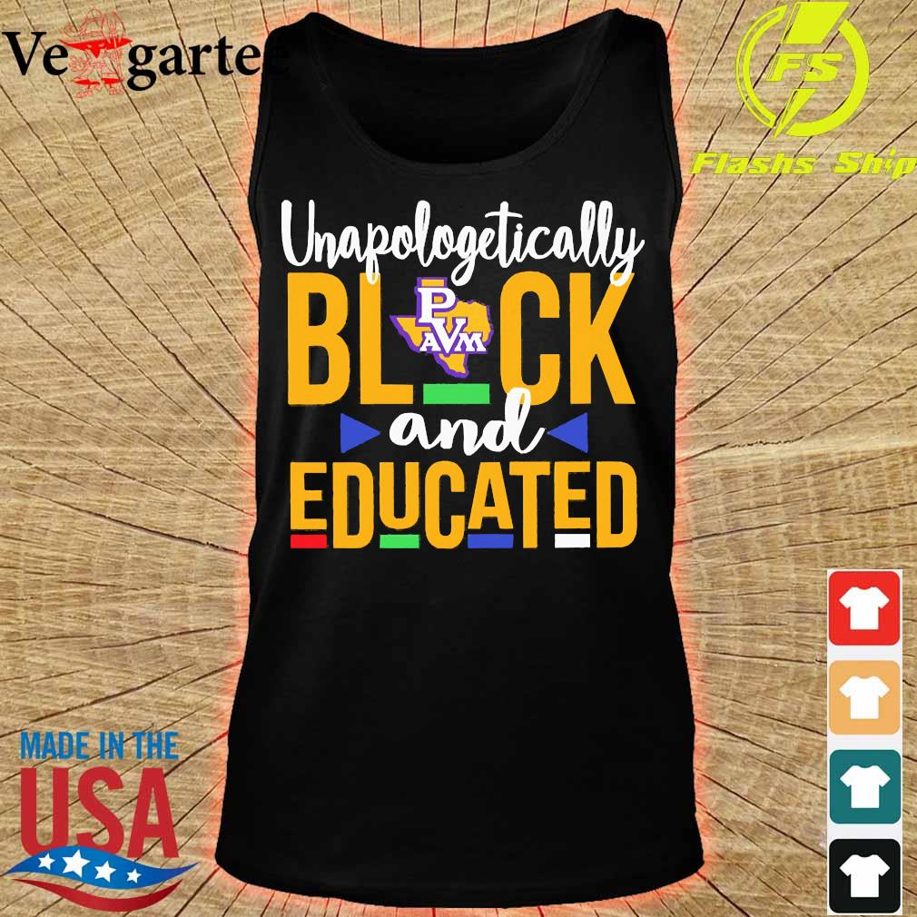 Unapologetically black Prairie View A'M University logo and educated s tank top