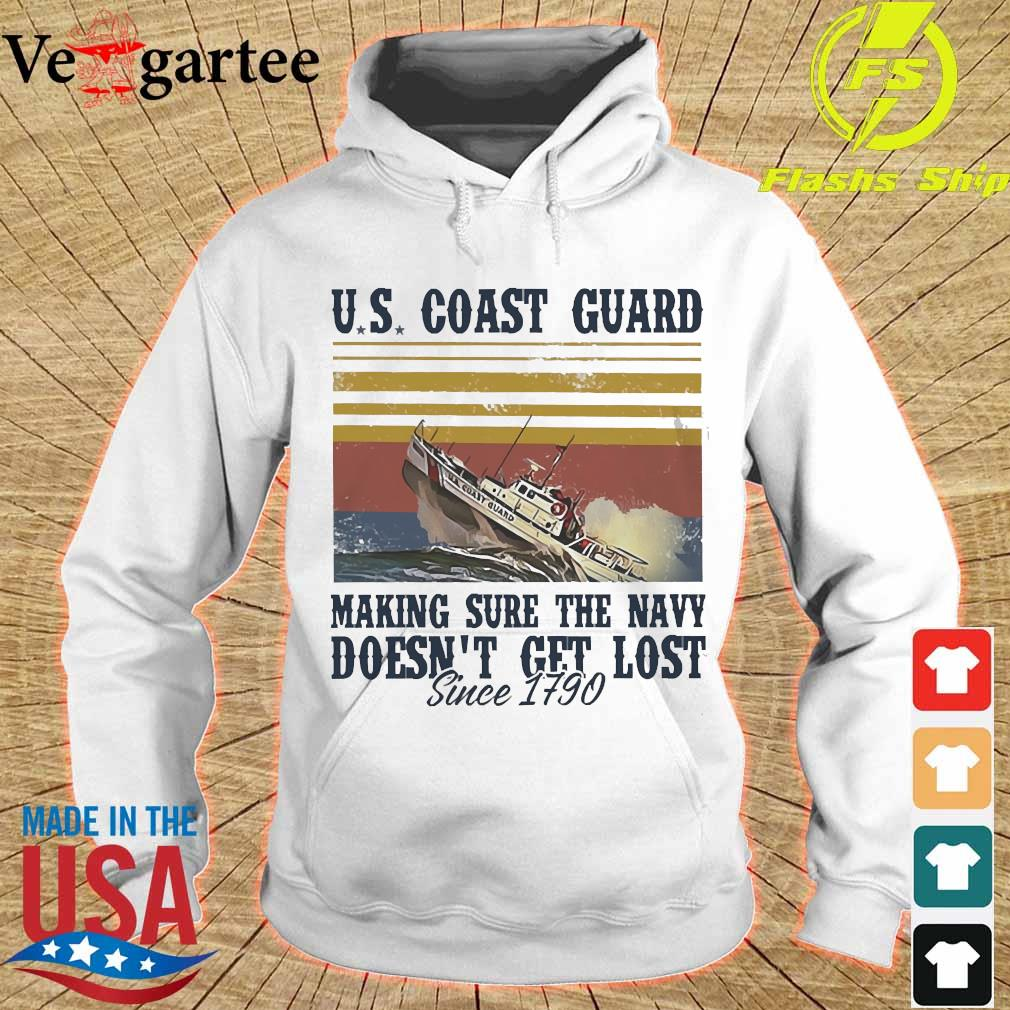 US coast guard making sure the Navy doesn't get lost since 1790 vintage Shirt hoodie