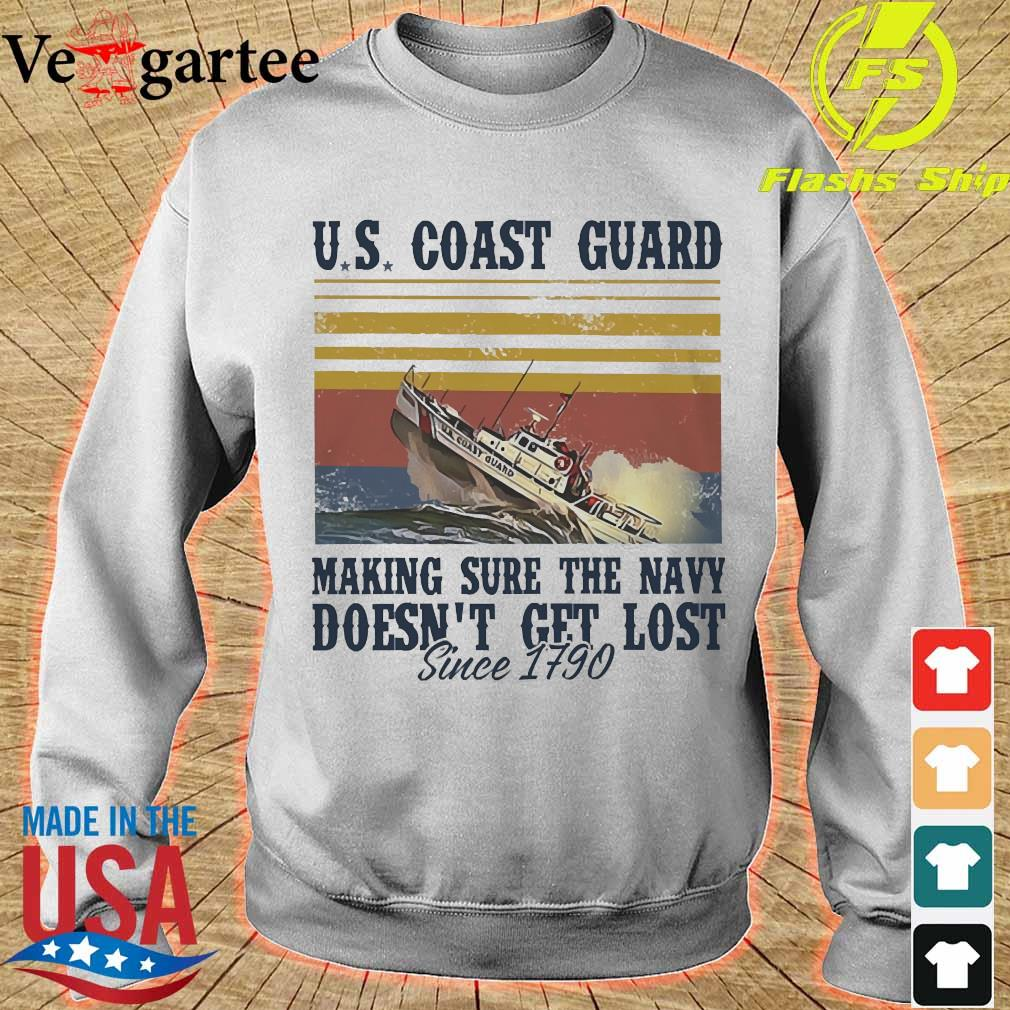 US coast guard making sure the Navy doesn't get lost since 1790 vintage Shirt sweater