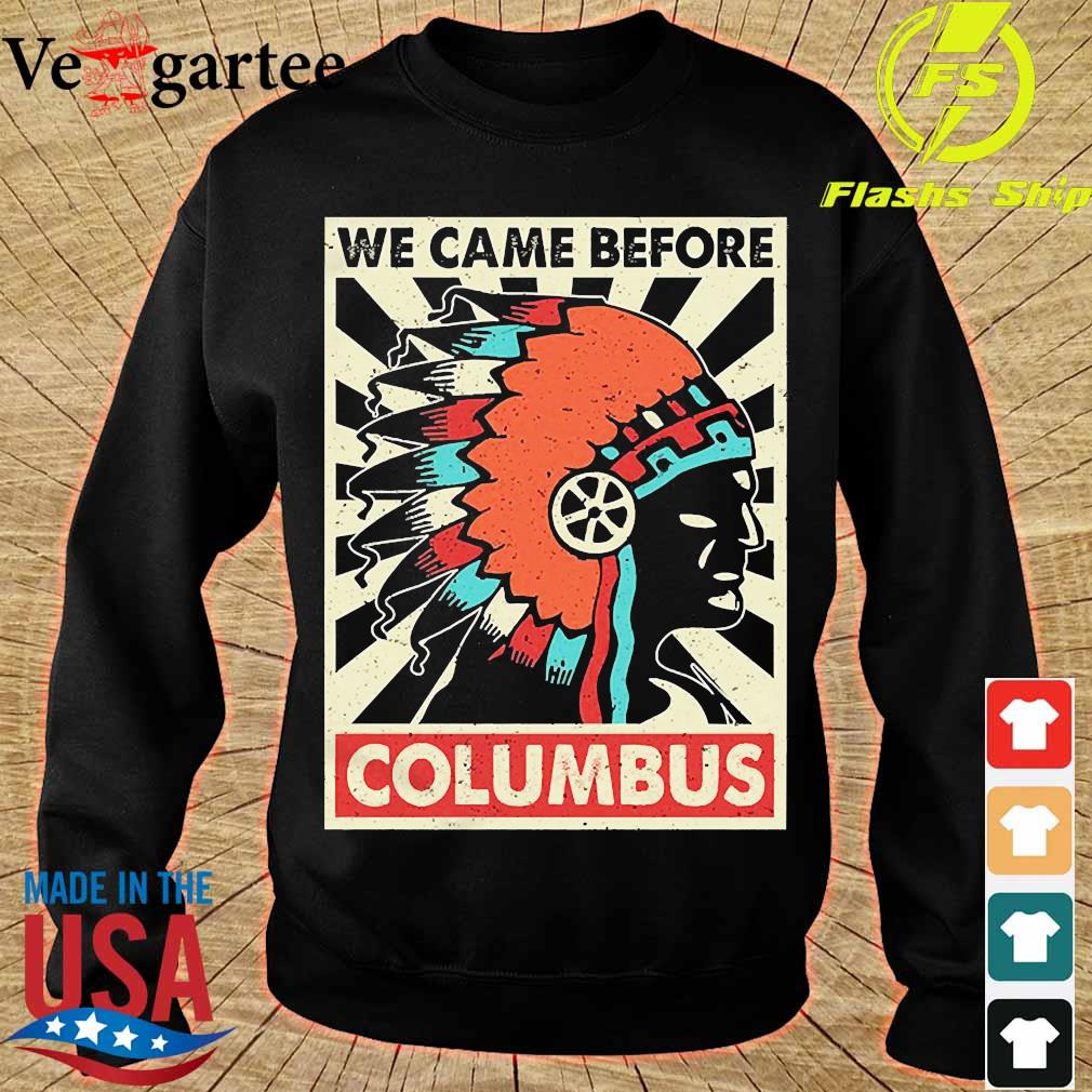 We came before Columbus s sweater