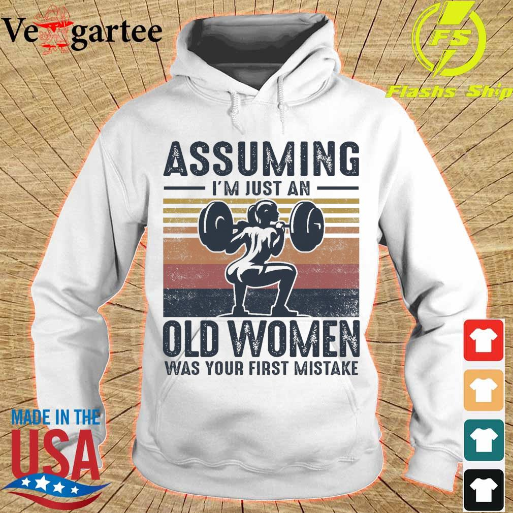 Weightlifting assuming i'm just an old lady was your first mistake vintage s hoodie