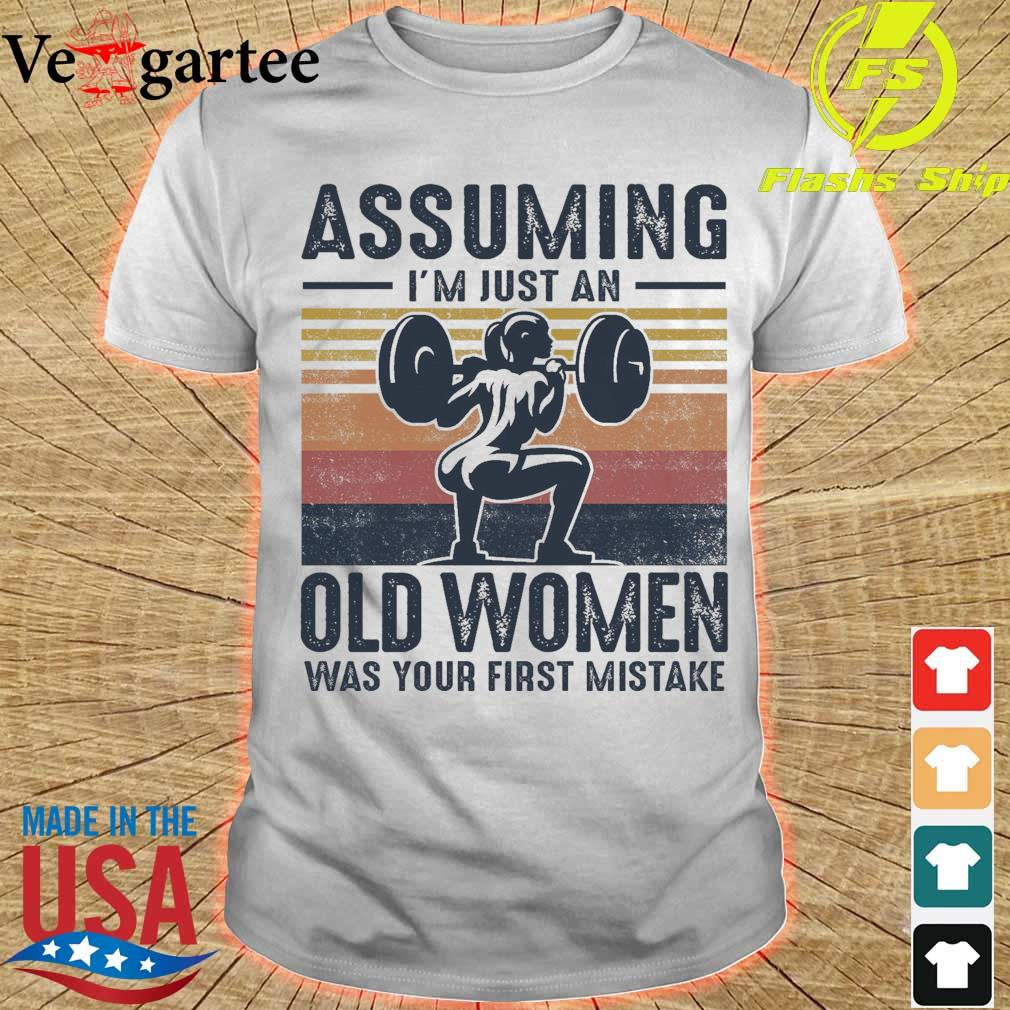 Weightlifting assuming i'm just an old lady was your first mistake vintage shirt