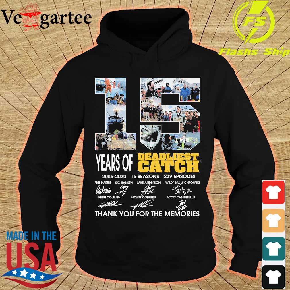 15 Years of Deadliest Catch 2005 2020 15 seasons 239 episodes thank You for the memories s hoodie