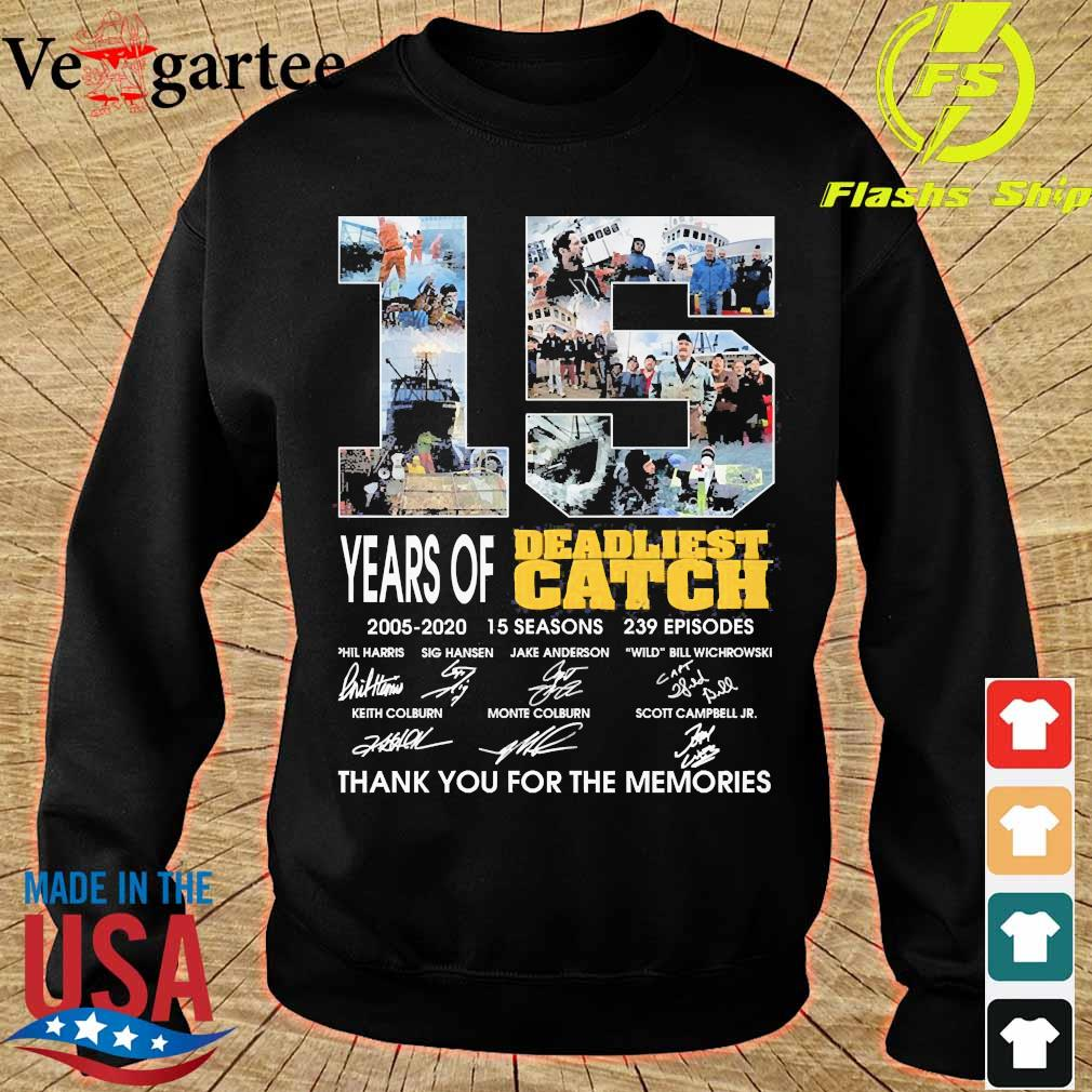 15 Years of Deadliest Catch 2005 2020 15 seasons 239 episodes thank You for the memories s sweater