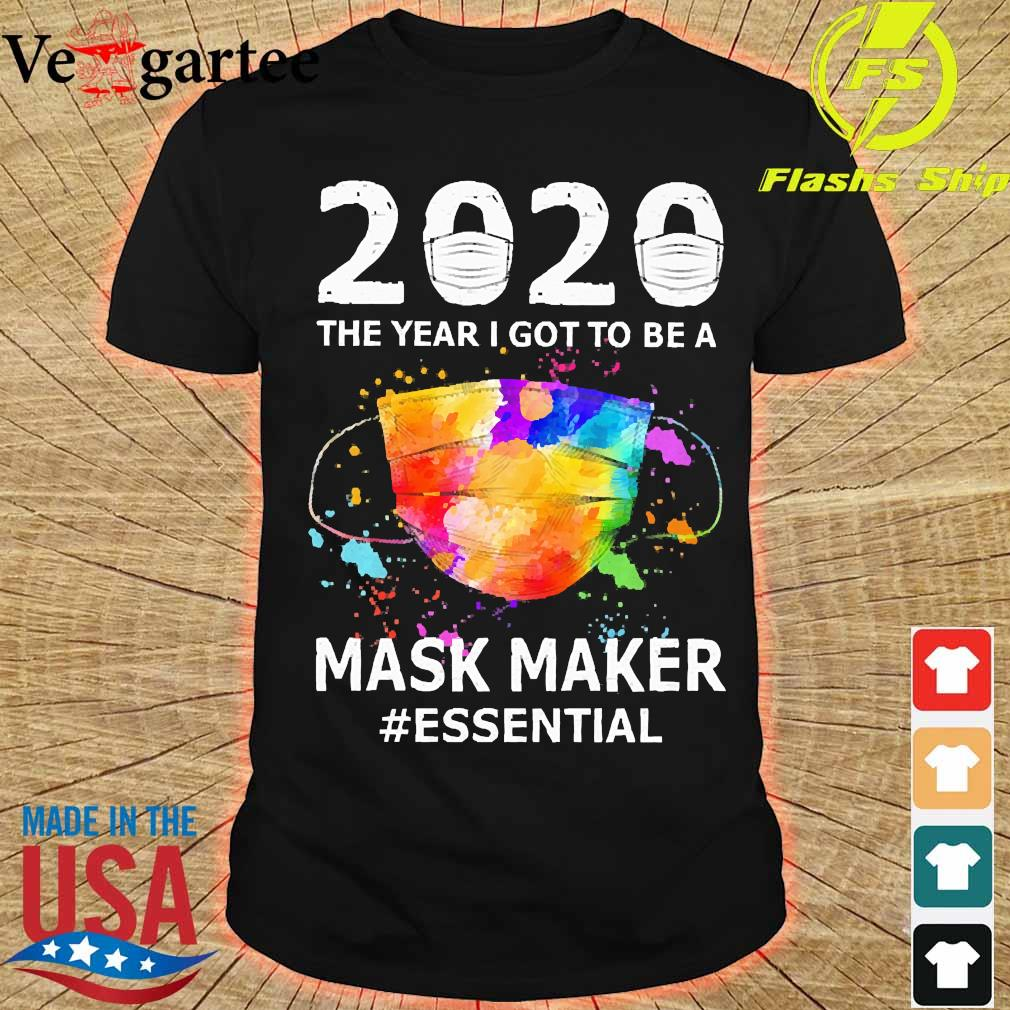 2020 the years I got to be a mask makes essential shirt