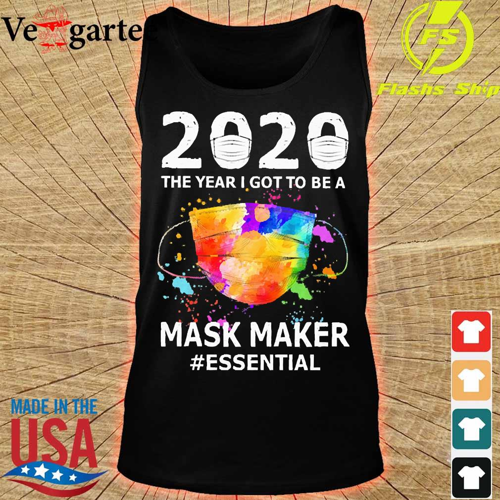 2020 the years I got to be a mask makes essential s tank top