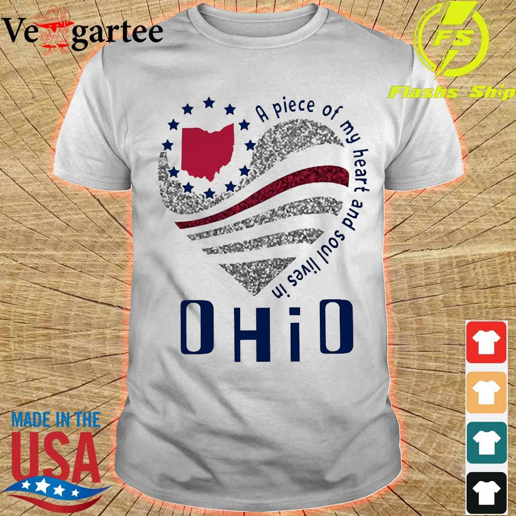 A piece of my heart and soul lives in Ohio shirt
