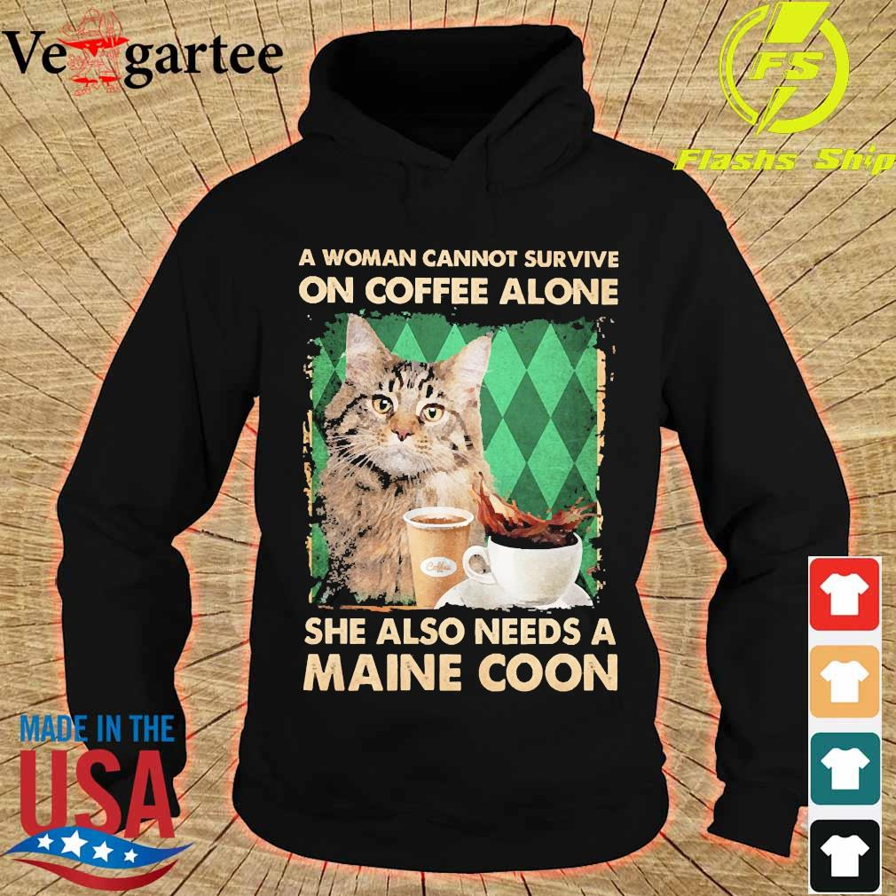 A woman cannot survive on coffee alone She also needs a maine coon s hoodie