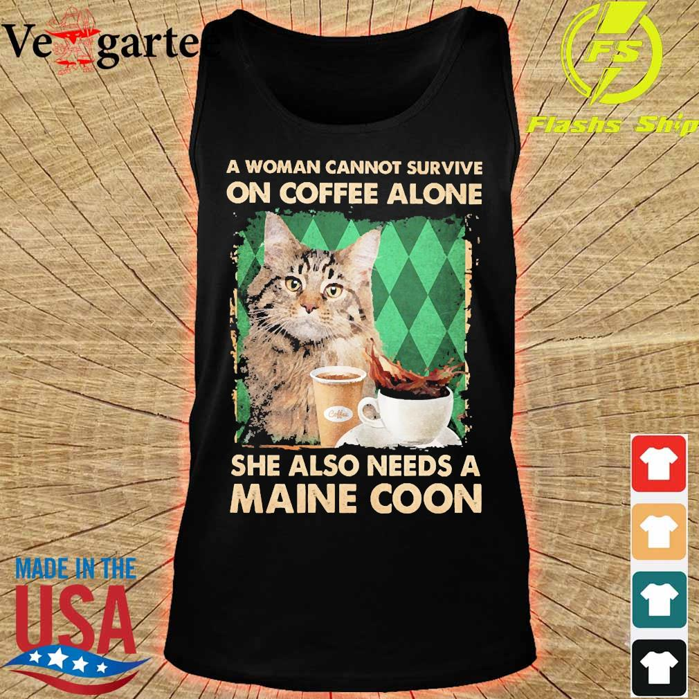 A woman cannot survive on coffee alone She also needs a maine coon s tank top