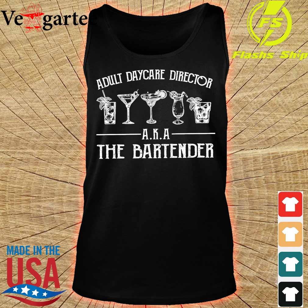 Adult daycare director AKA the bartender s tank top