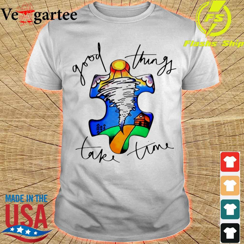 Autism good things take time shirt
