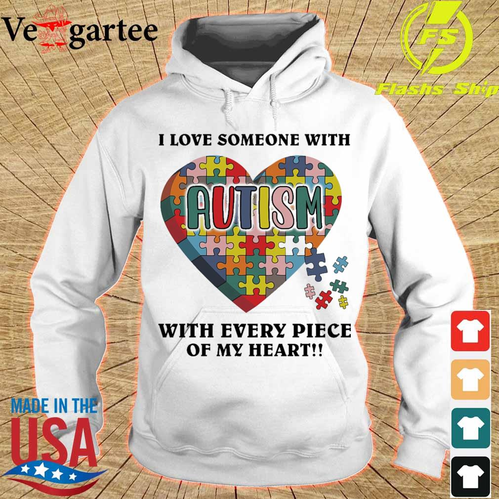 Autism i love someone with tith every piece of my heart s hoodie