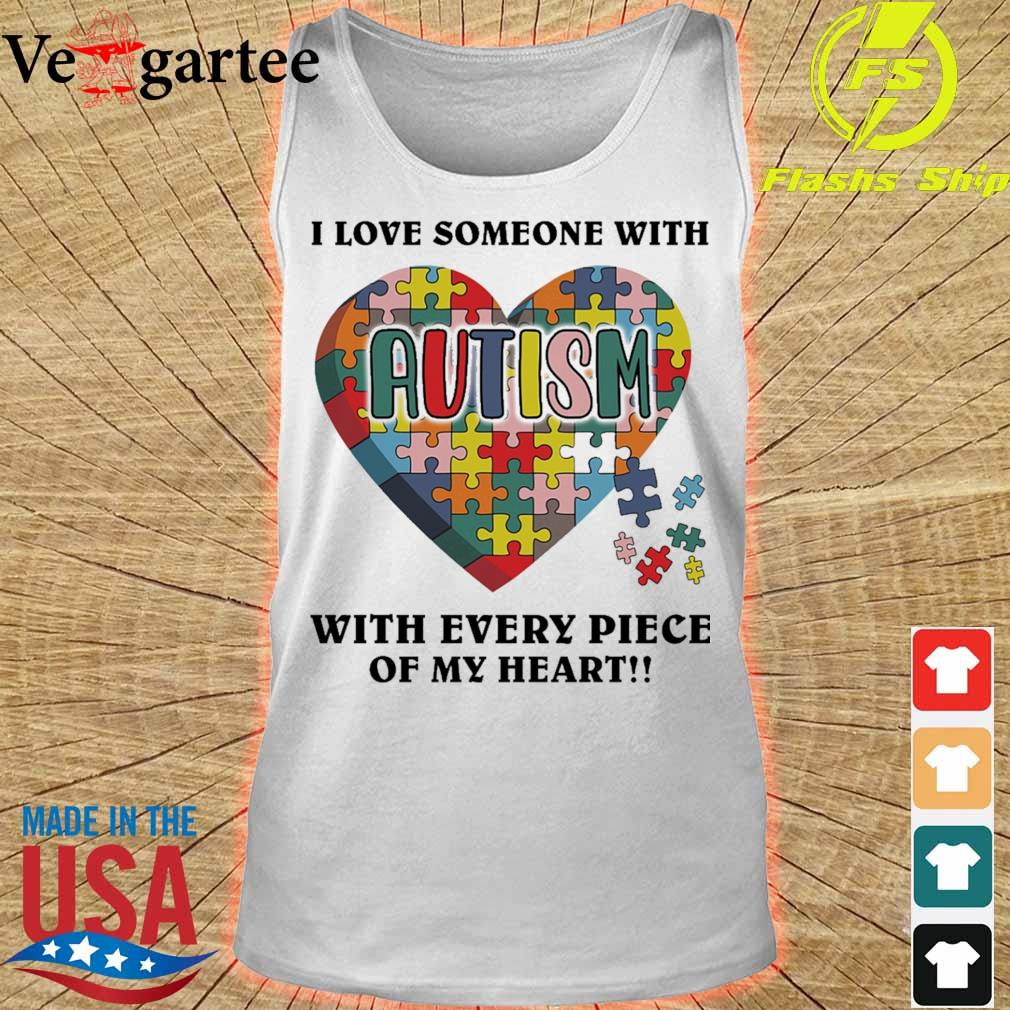Autism i love someone with tith every piece of my heart s tank top