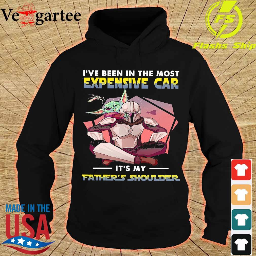Baby Yoda and The Mandalorian I've been in the most expensive car It's my Father's shoulder s hoodie