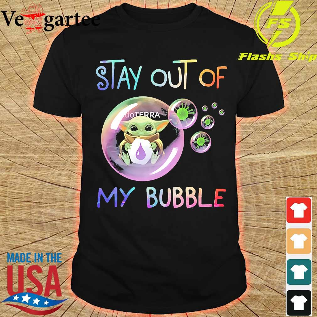 Baby Yoda hug doTERRA stay out of my bubble shirt
