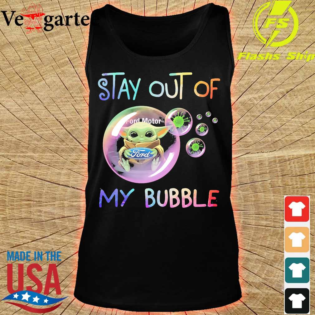 Baby Yoda hug Ford Motor stay out of my bubble s tank top