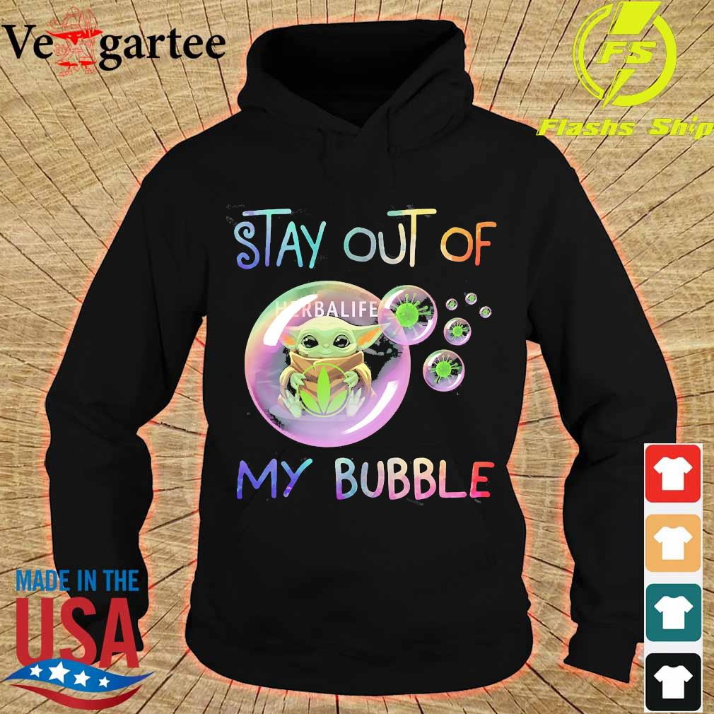 Baby Yoda hug Herbalife stay out of my bubble s hoodie