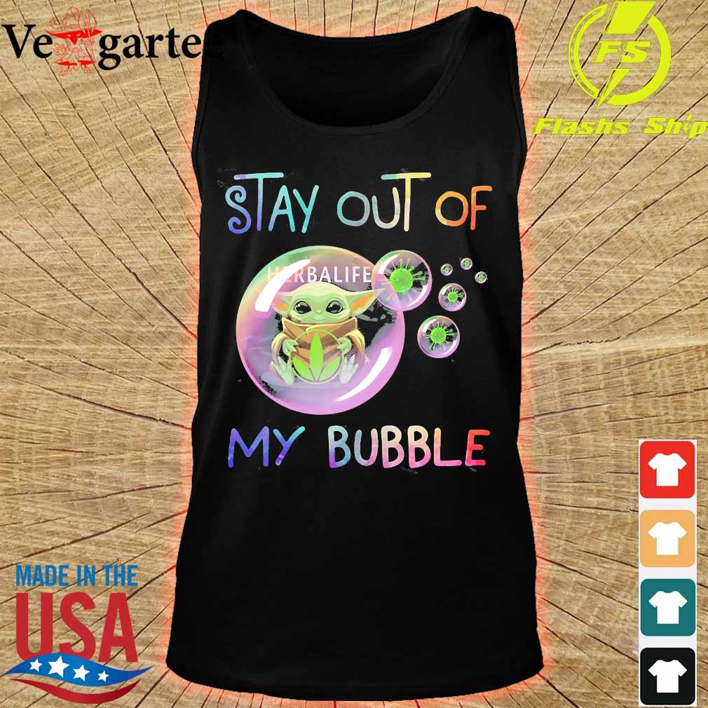 Baby Yoda hug Herbalife stay out of my bubble s tank top
