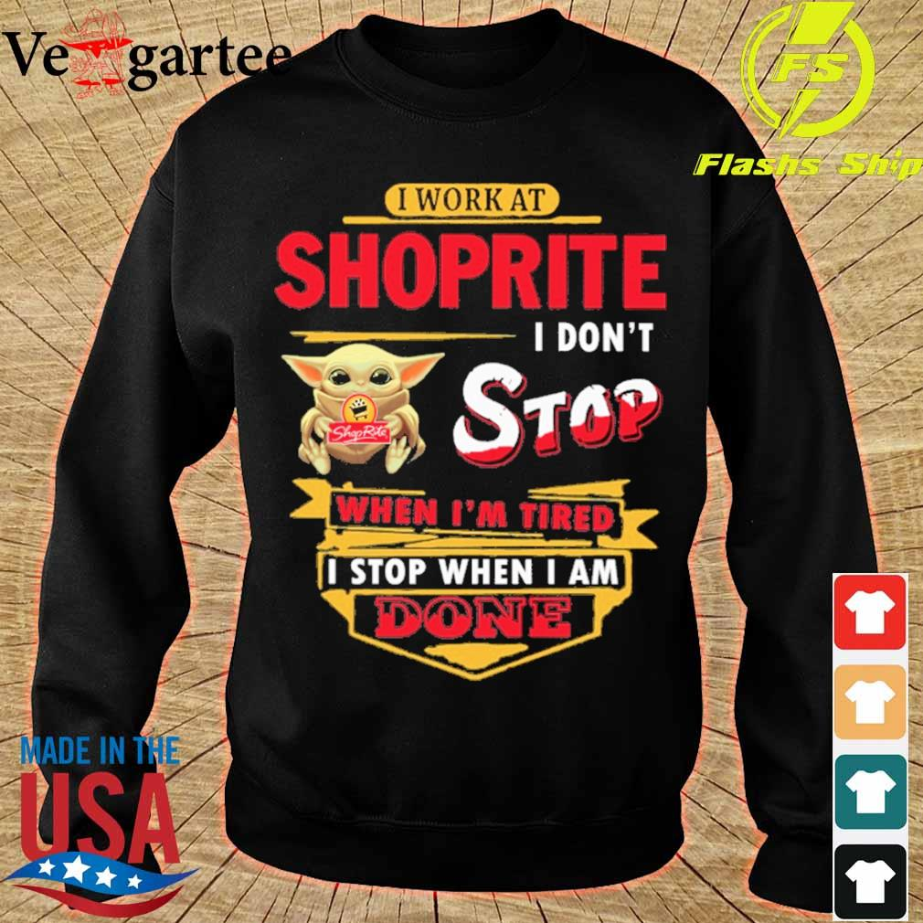 Baby Yoda hug i work at Shoprite i don't stop when i'm tired i stop when i am done s sweater
