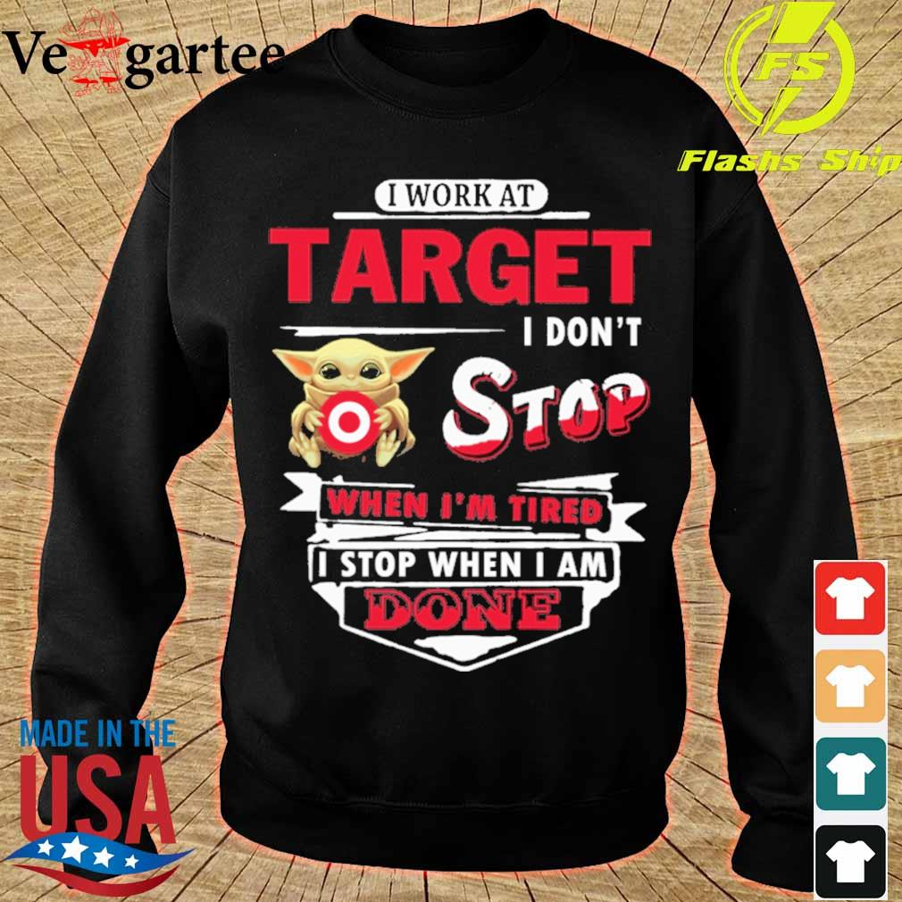 Baby Yoda hug i work at Target i don't stop when i'm tired i stop when i am done s sweater