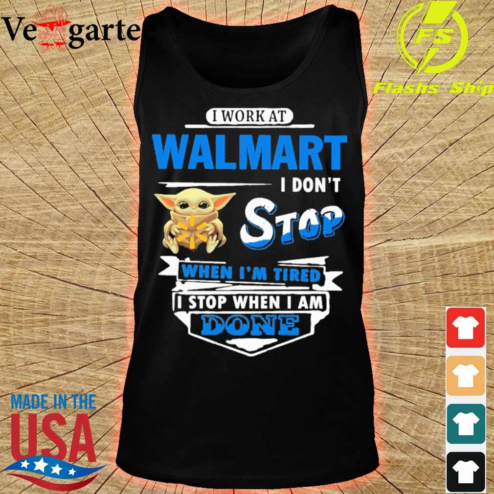 Baby Yoda hug i work at Walmart i don't stop when i'm tired i stop when i am done s tank top