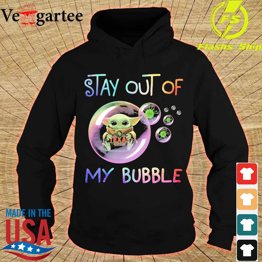 Baby Yoda hug Texas Roadhouse stay out of my bubble s hoodie