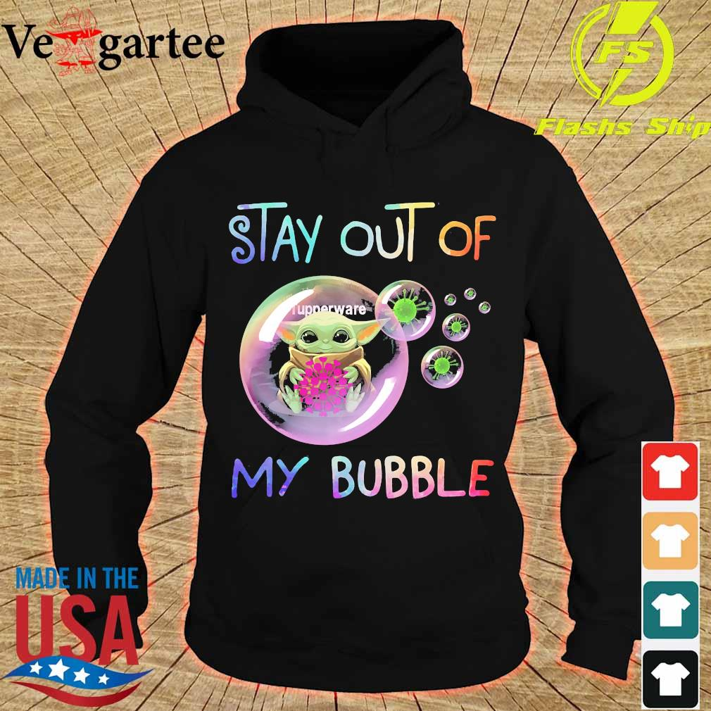 Baby Yoda hug Tupperware stay out of my bubble s hoodie