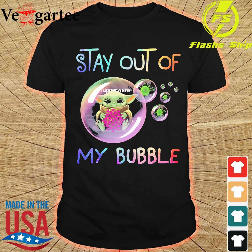 Baby Yoda hug Tupperware stay out of my bubble shirt