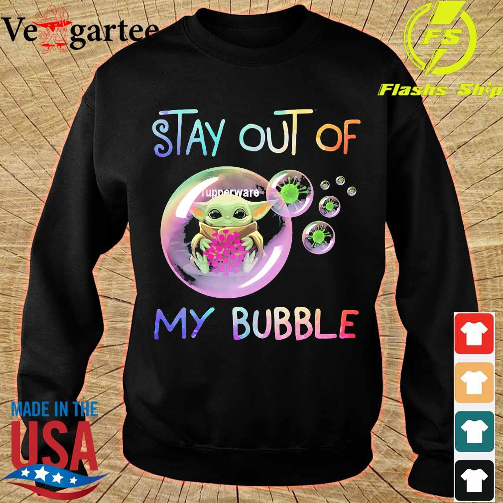 Baby Yoda hug Tupperware stay out of my bubble s sweater