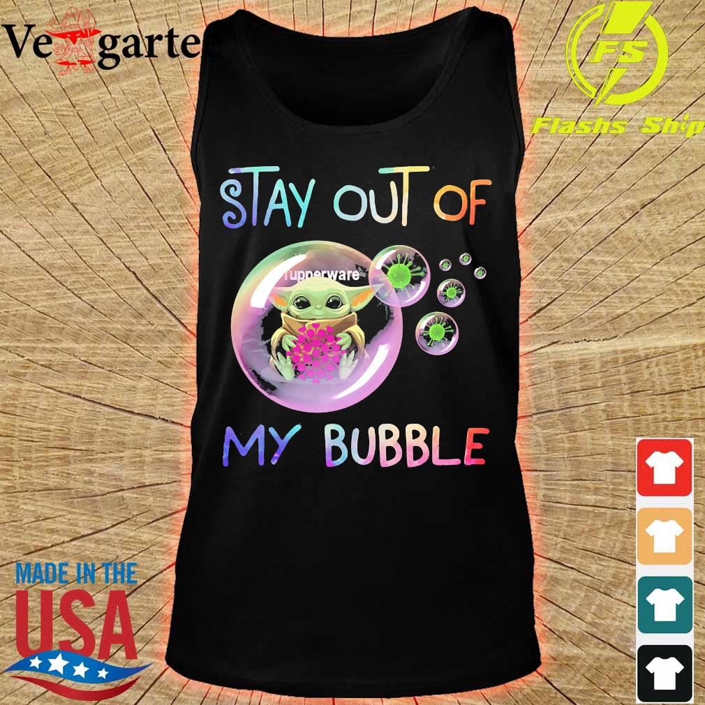 Baby Yoda hug Tupperware stay out of my bubble s tank top
