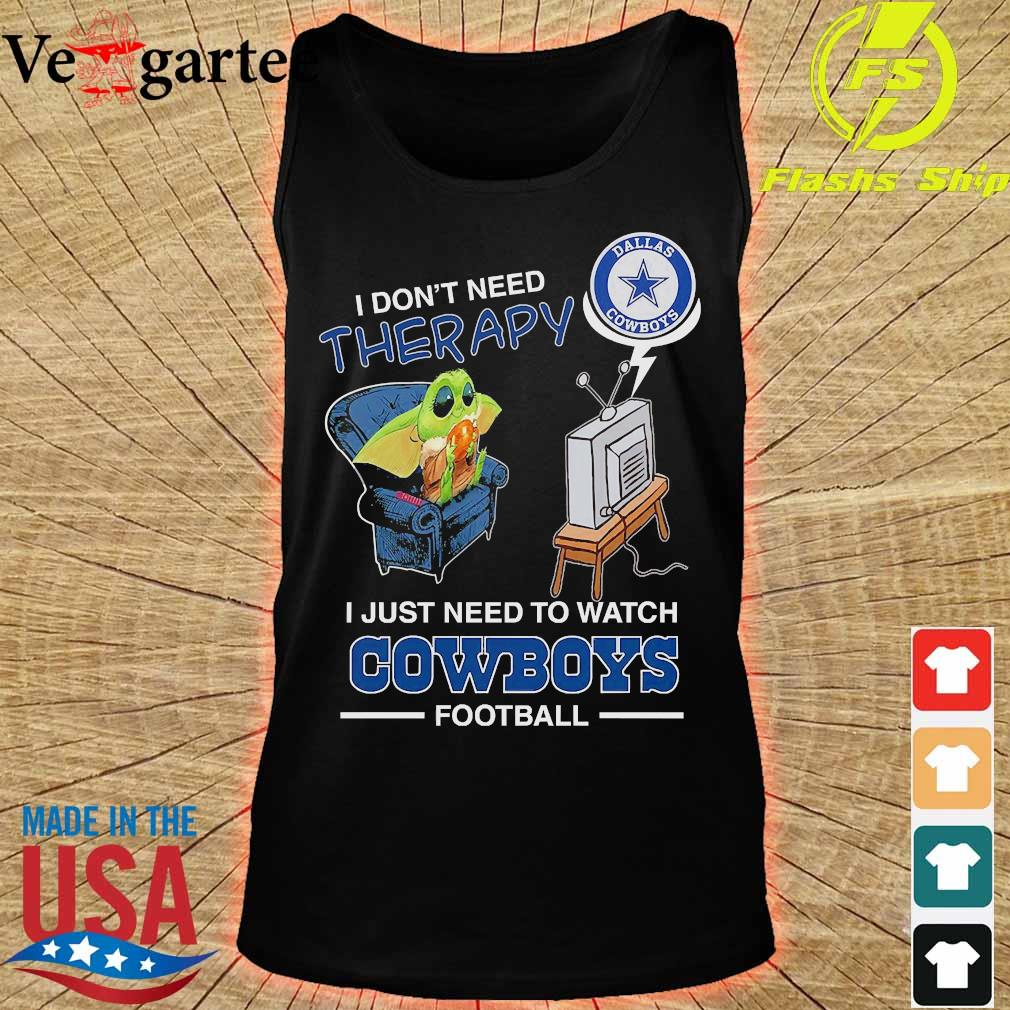 Baby Yoda I dont need therapy I just need to watch Cowboys football s tank top