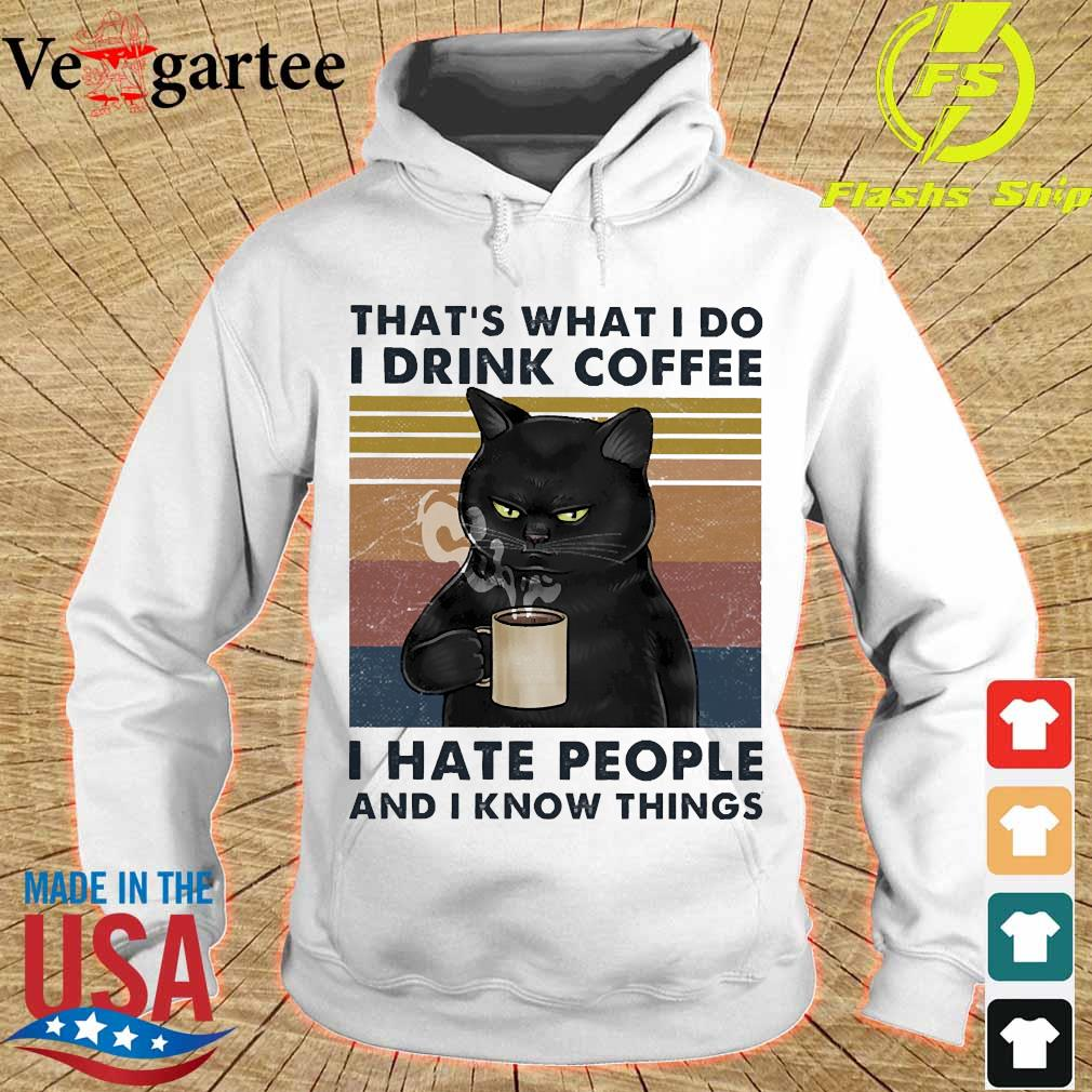 Back cat that's what I do I drink coffee I hate people and I know things vintage s hoodie