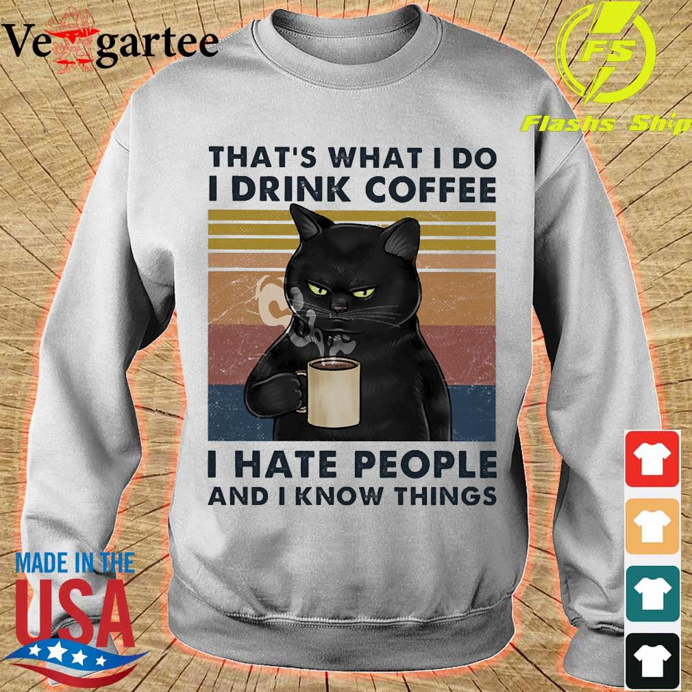 Back cat that's what I do I drink coffee I hate people and I know things vintage s sweater