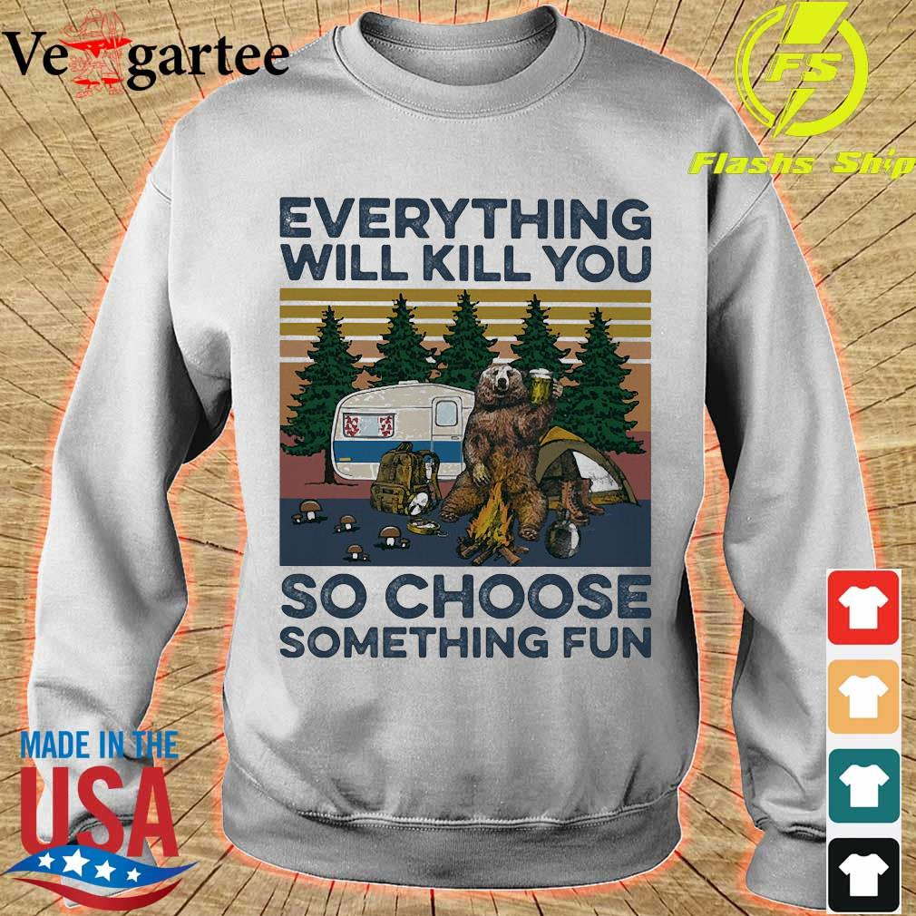 Bear camping Everything will kill You so choose something fun vintage s sweater