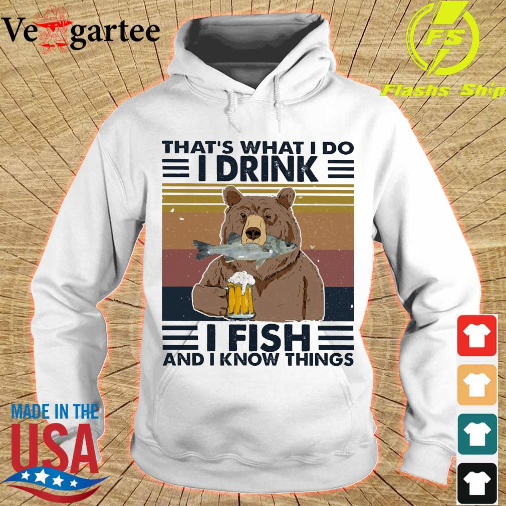 Bear that_s what I do I drink I fish and I know things vintage s hoodie