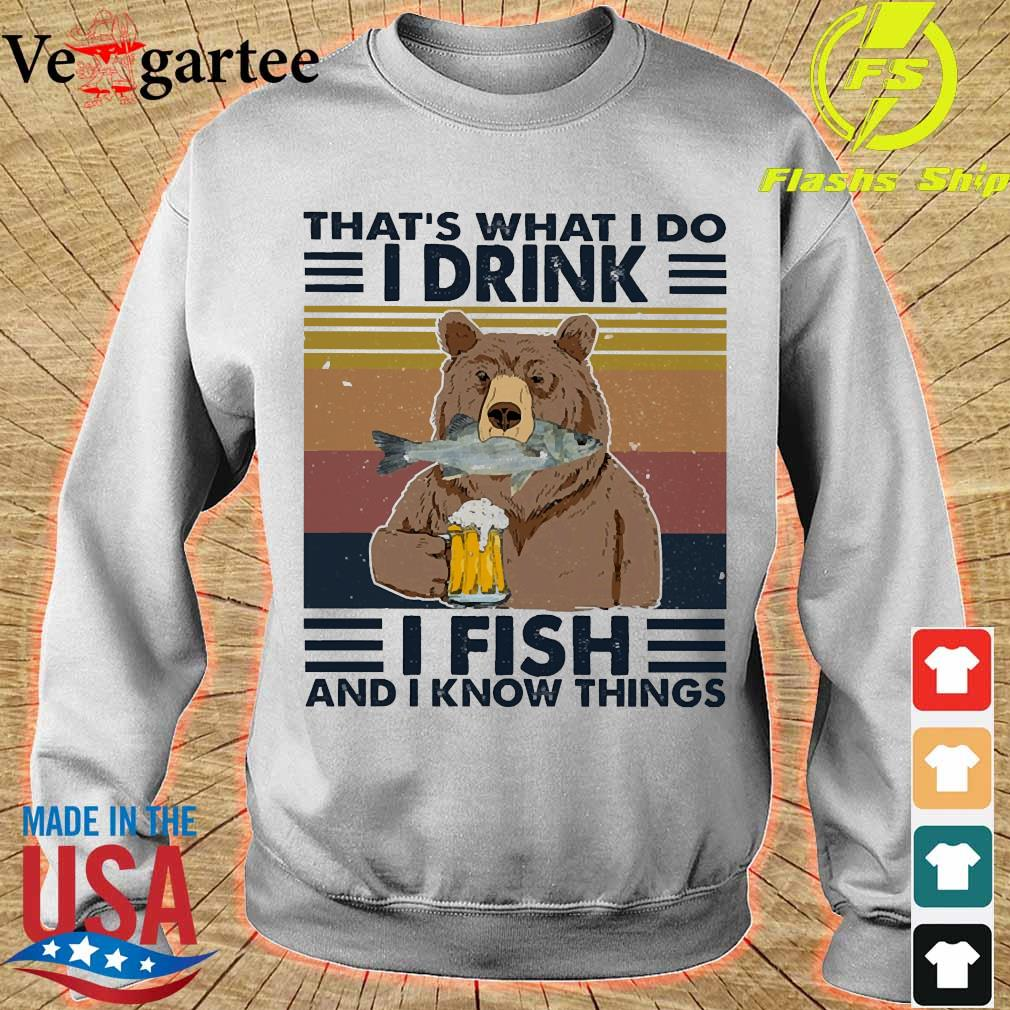 Bear that_s what I do I drink I fish and I know things vintage s sweater