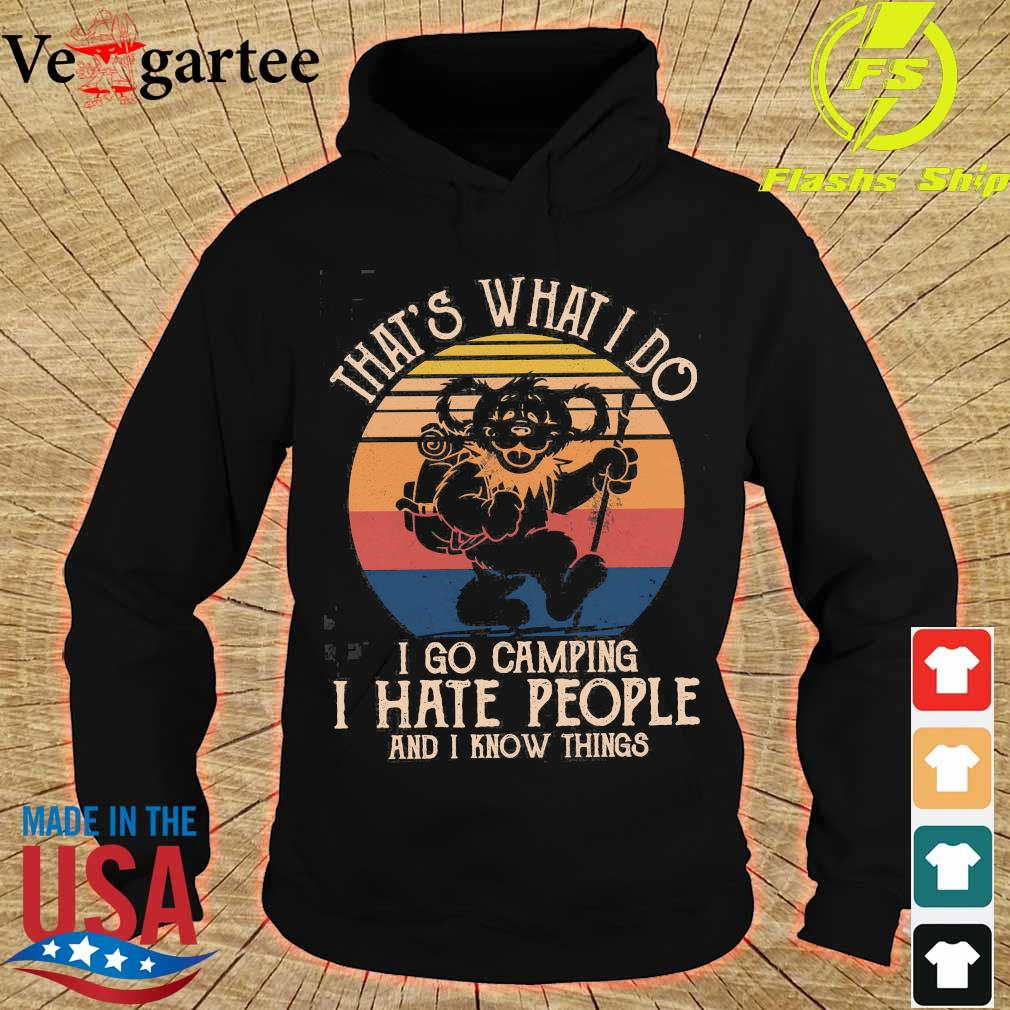 Bear That's what I do I go camping I hate people and I know things vintage s hoodie