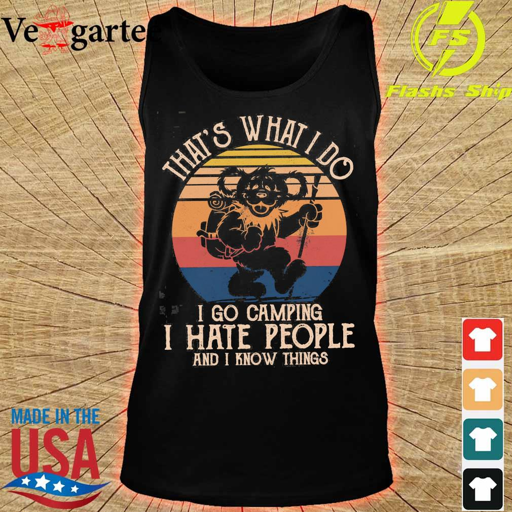Bear That's what I do I go camping I hate people and I know things vintage s tank top