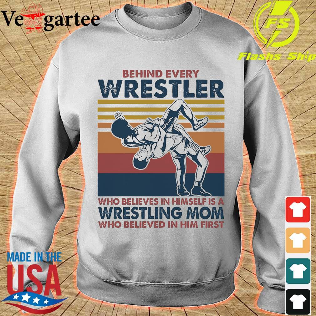 Behind every Wrestler Who believes in himself is a Wrestling mom who believed in him first vintage s sweater