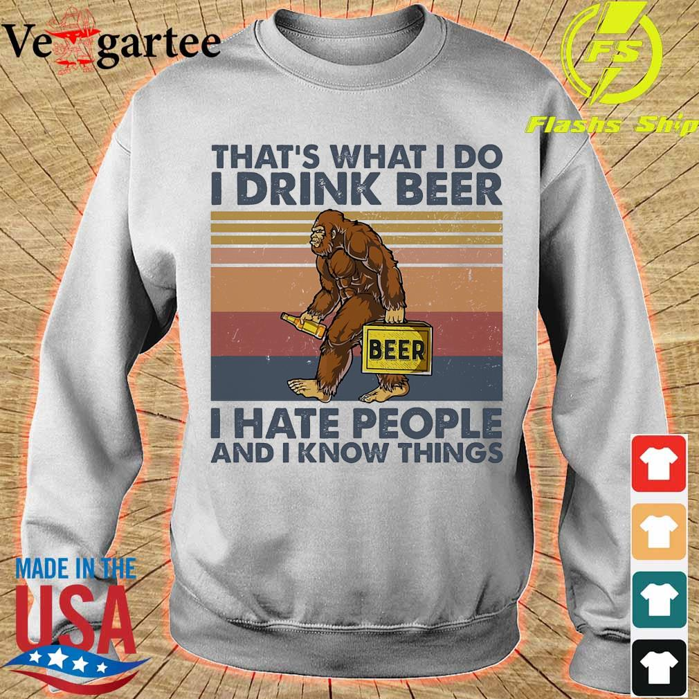 Bigfoot that_s what I do I drink beer I hate people and I know things s sweater