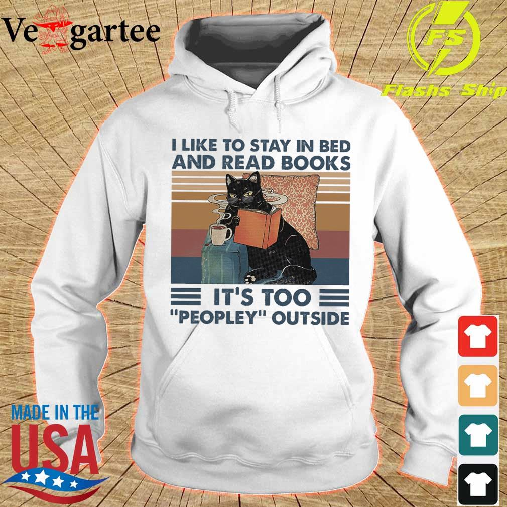 Black cat coffe I like to stay in bed and read books It's too peopley outside vintage s hoodie