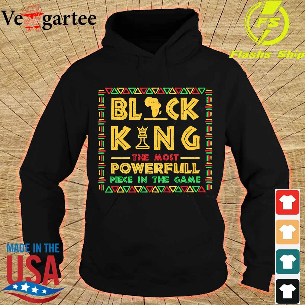 Black King the most powerful piece in the game s hoodie