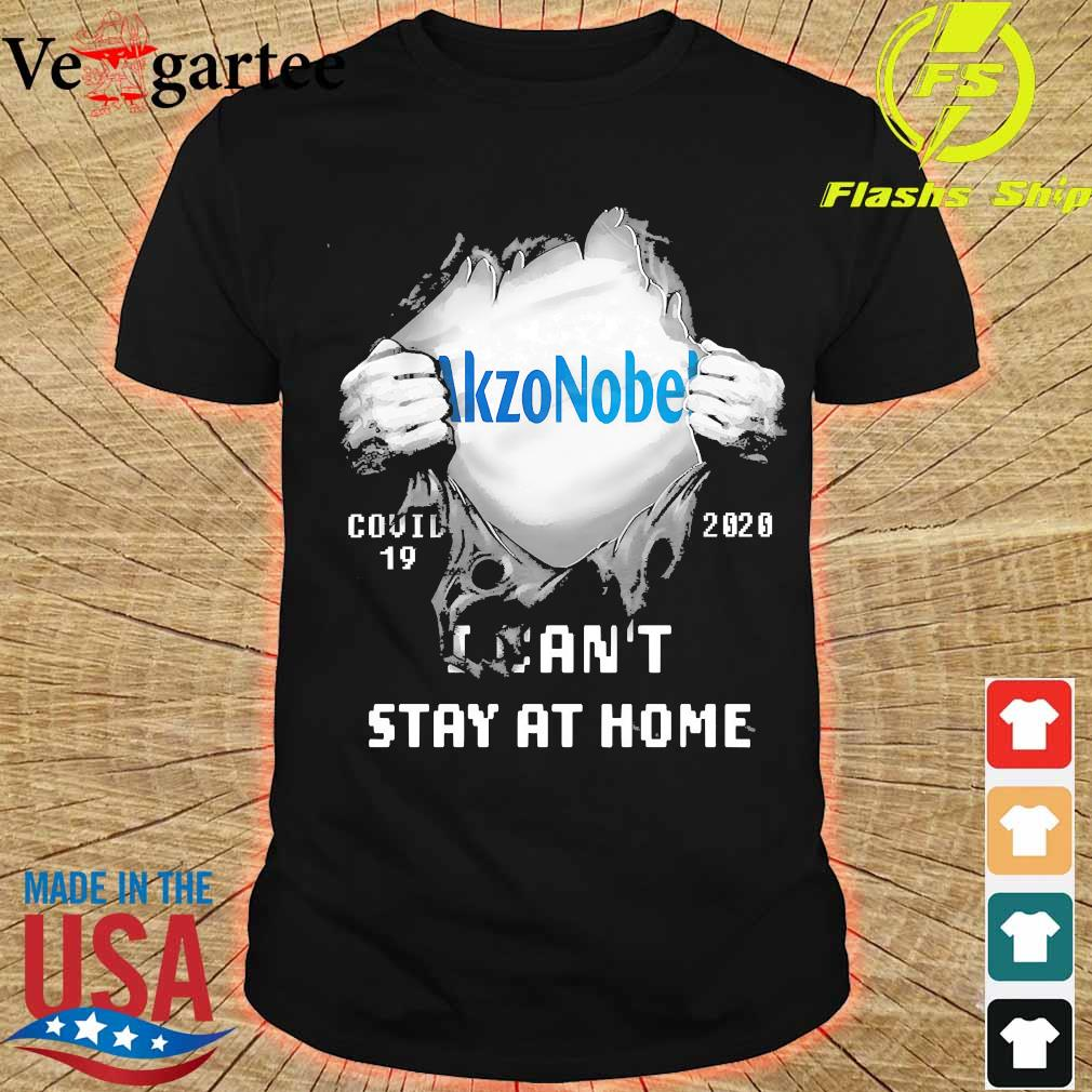 Blood inside me Akzonobel covid-19 2020 I can't stay at home shirt
