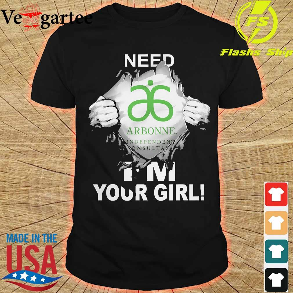 Blood inside me Arbonne need i'm your girl shirt