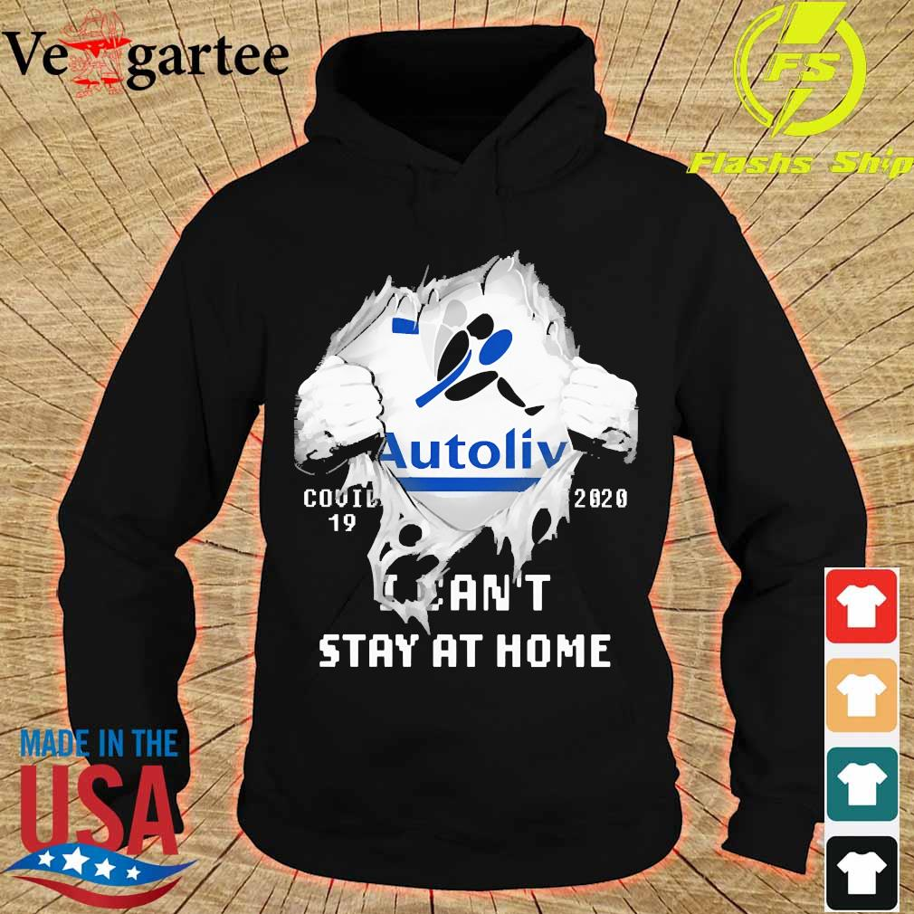 Blood inside me Autoliv covid-19 2020 I can't stay at home s hoodie