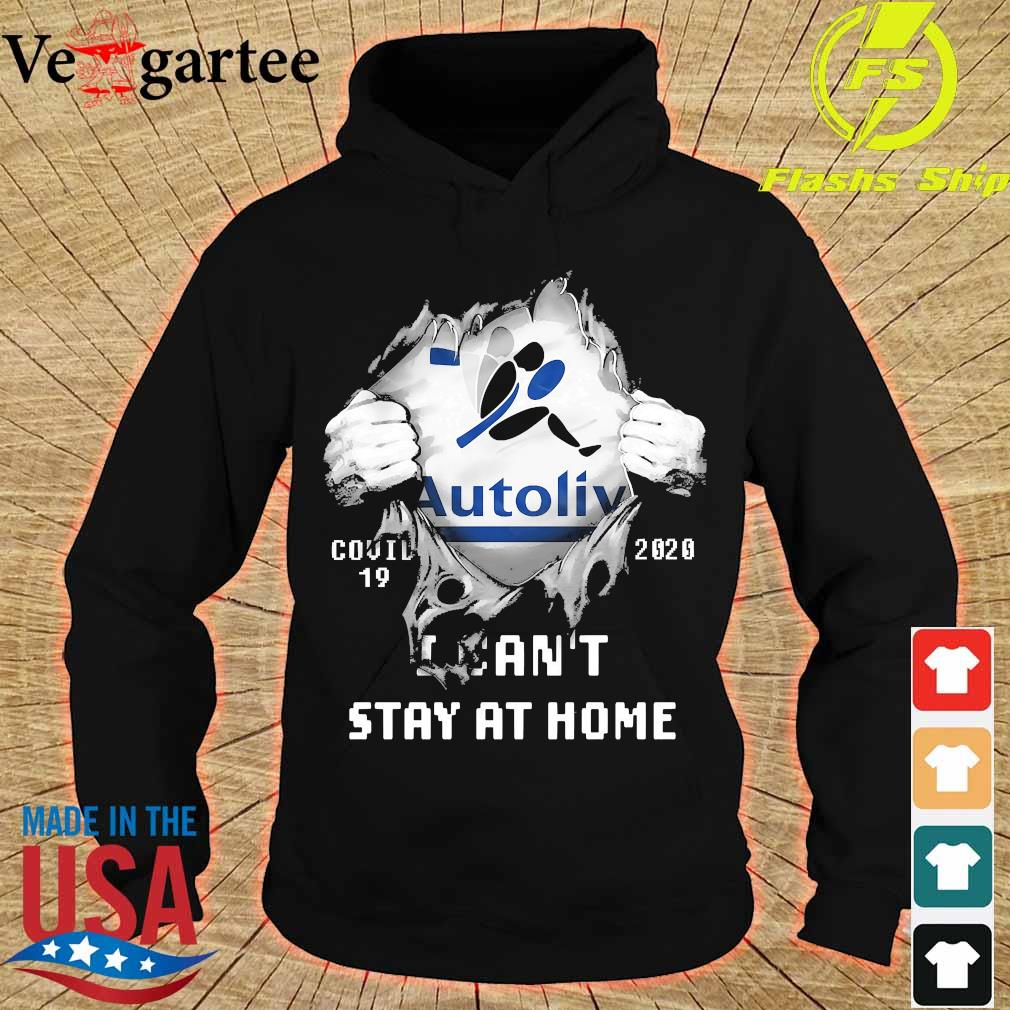 Blood inside me Autolv covid-19 2020 I can't stay at home s hoodie