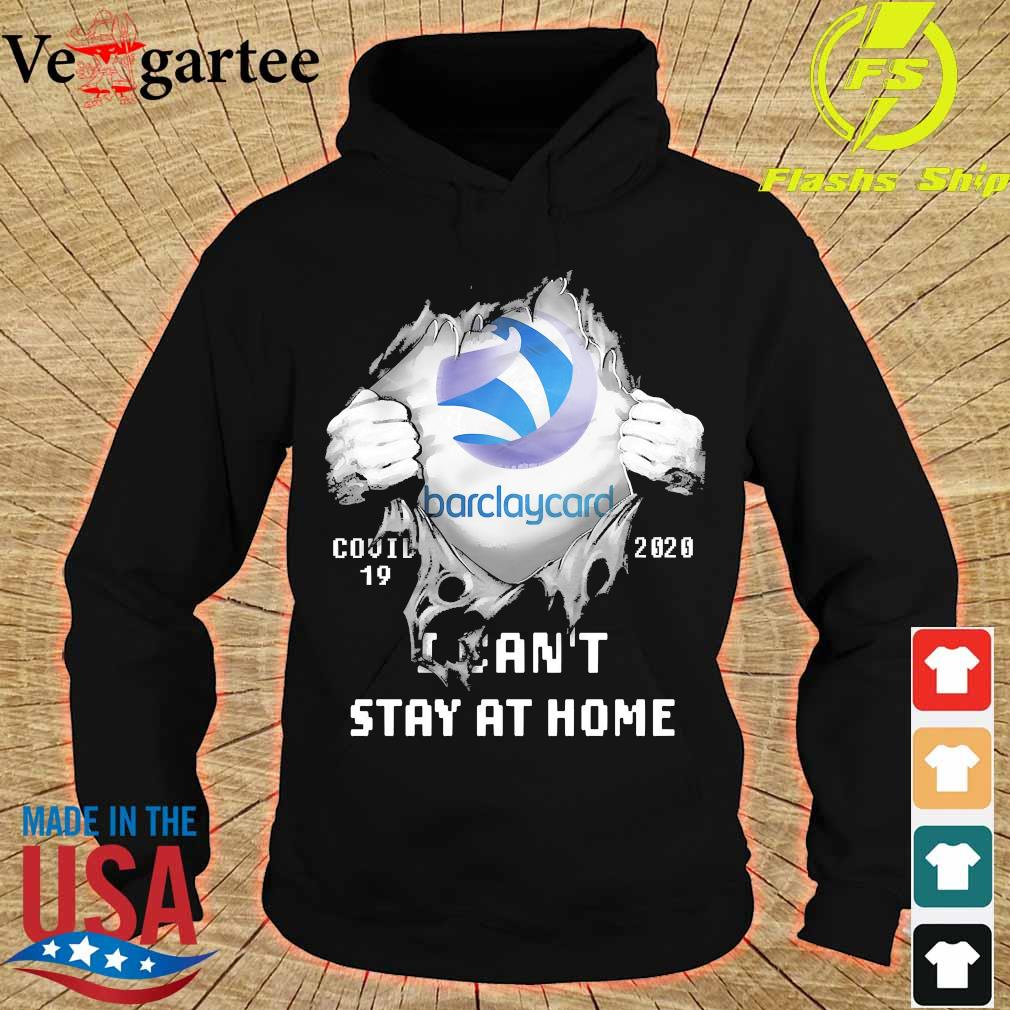 Blood inside me Barclaycard covid-19 2020 I can't stay at home s hoodie