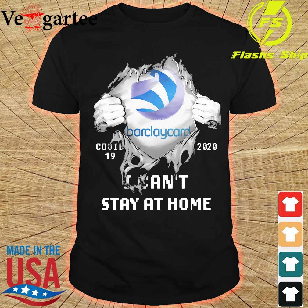 Blood inside me Barclaycard covid-19 2020 I can't stay at home shirt