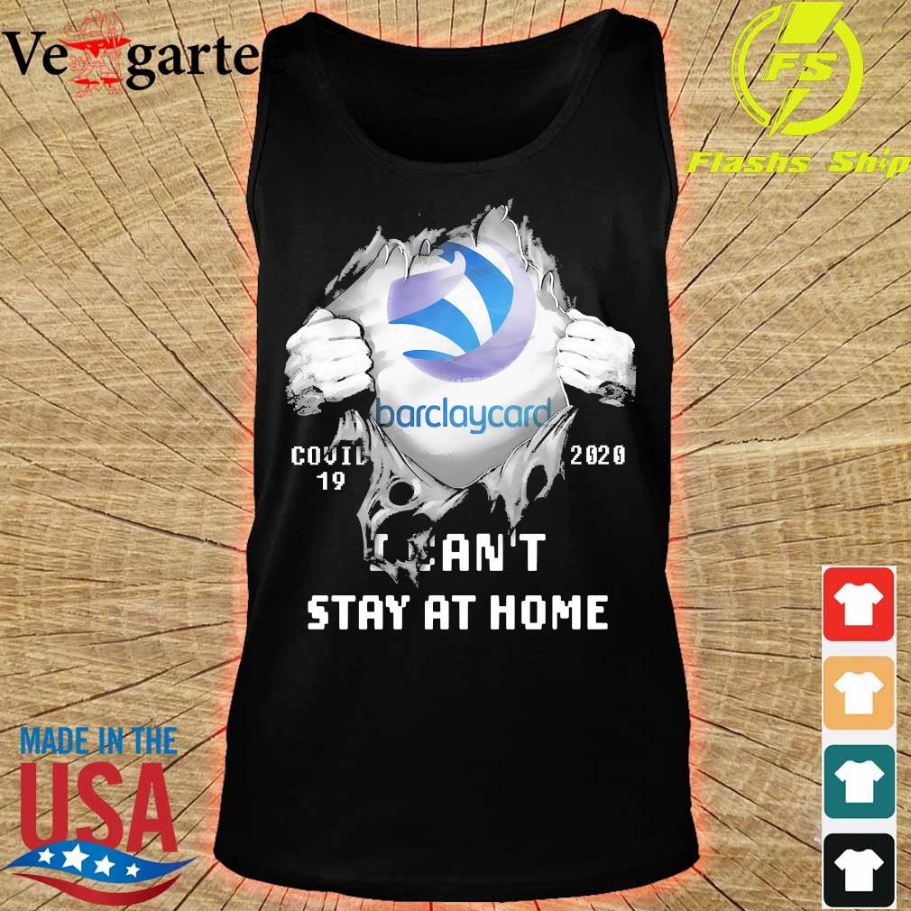 Blood inside me Barclaycard covid-19 2020 I can't stay at home s tank top